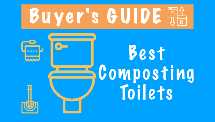 Best Composting Toilets – Top 6 Picks in 2021, Reviews and Buying Guide