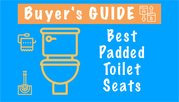 Best Cushioned Toilet Seats – Top 5 Picks in 2021, Reviews and Buyers Guide