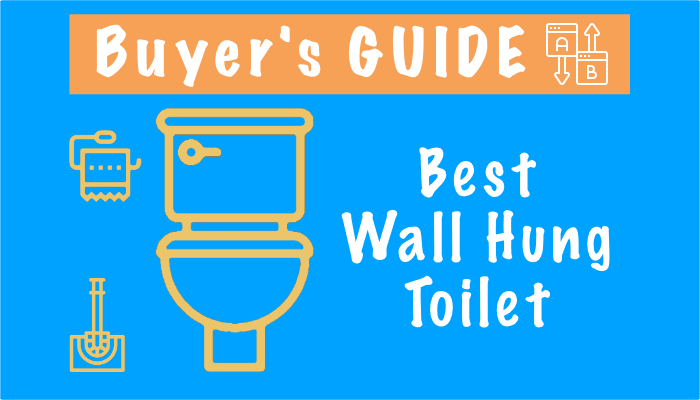 Best Wall Mounted Toilet – Top 5 Wall Hung Toilets in 2021, Reviews and Buying Guide