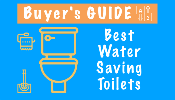 Best Water Saving Toilets Between 1 and 1.6 GPF Flush Rates – Reviews, Top 3 Picks in 2021 and Comparison Chart
