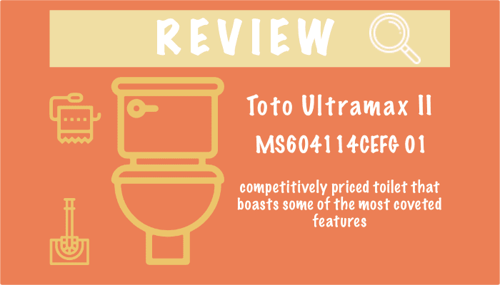 Toto Ultramax II MS604114CEFG 01 Toilet Review